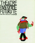 Enrico Prampolini and Maria Ricotti, with cover by Enrico Prampolini Program for the Theater of Futurist Pantomime